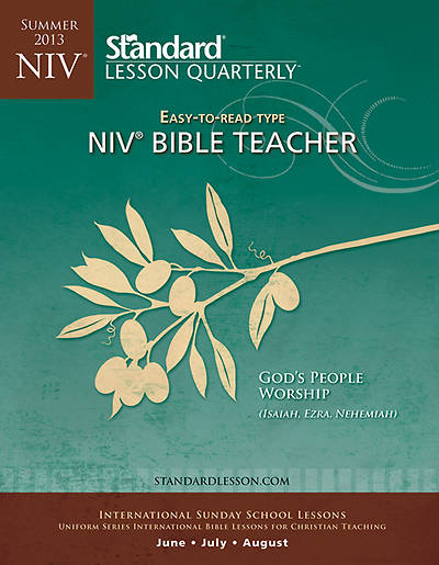Standard Lesson Quarterly NIV Adult Bible Teacher Book Summer 2013