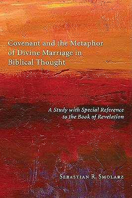 Covenant and the Metaphor of Divine Marriage in Biblical Thought