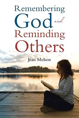 Picture of Remembering God and Reminding Others
