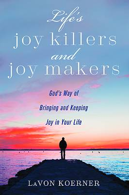 Picture of Life's Joy Killers and Joy Makers
