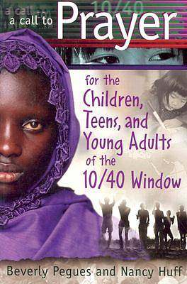 A Call to Prayer for the Children, Teens, and Young Adults of the 10/40 Window