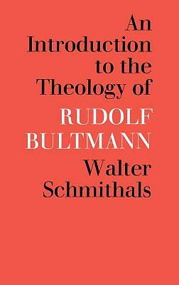 An Introduction to the Theology of Rudolf Bultmann