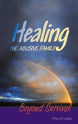 Healing the Abusive Family
