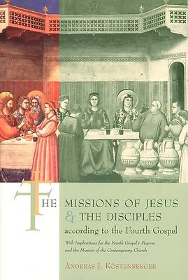 Picture of The Missions of Jesus and the Disciples According to the Fourth Gospel