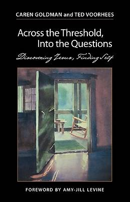 Across the Threshold, Into the Questions [ePub Ebook]