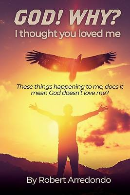 Picture of GOD! WHY? I thought you loved me