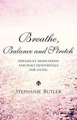 Breathe, Balance, and Stretch