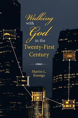 Picture of Walking with God in the Twenty-First Century