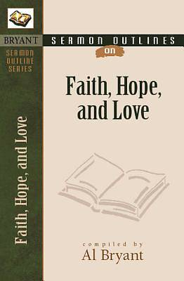 Picture of Sermon Outlines on Faith, Hope, and Love