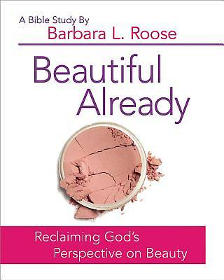 Beautiful Already Women's Bible Study Participant Book