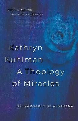 Picture of Kathryn Kuhlman a Theology of Miracles