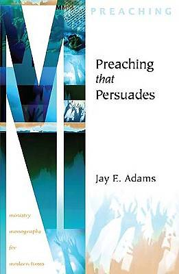 Preaching That Persuades