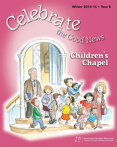 Picture of Celebrate the Good News: Children's Chapel RCL Winter 2014-15