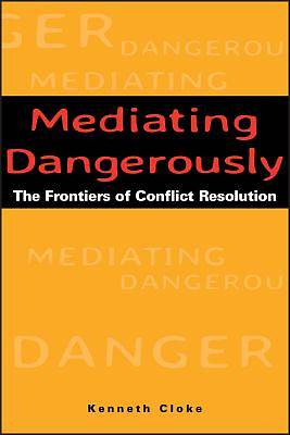 Mediating Dangerously