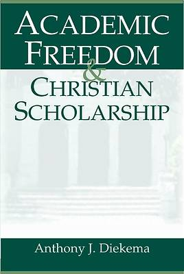 Picture of Academic Freedom and Christian Scholarship