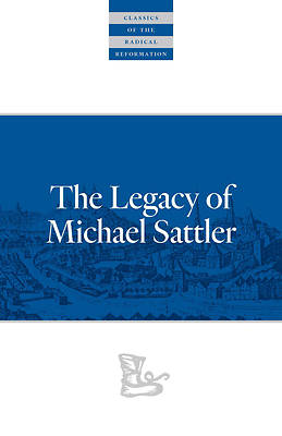 Picture of The Legacy of Michael Sattler