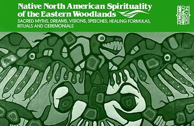 Native North American Spirituality of the Eastern Woodlands