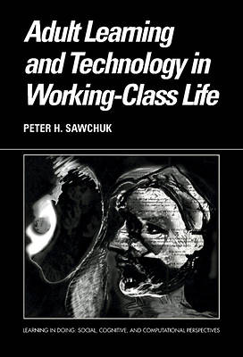 Picture of Adult Learning and Technology in Working-Class Life