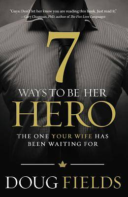 7 Ways to Be Her Hero