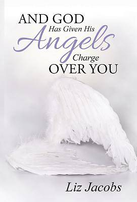 And God Has Given His Angels Charge Over You