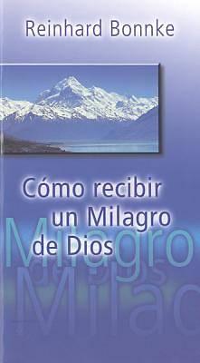 Picture of Cmo Recibir Un Milagro de Dios