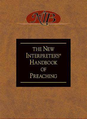 The New Interpreters Handbook of Preaching