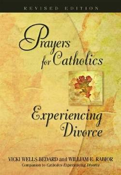 Prayers for Catholics Experiencing Divorce