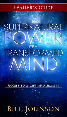 Picture of The Supernatural Power of a Transformed Mind Leader's Guide
