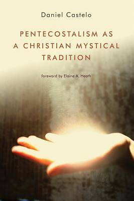 Picture of Pentecostalism as a Christian Mystical Tradition
