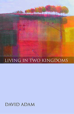 Living in Two Kingdoms [ePub Ebook]