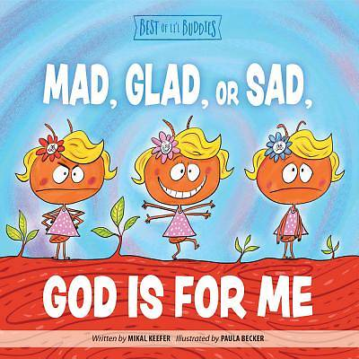 Picture of Mad, Glad, or Sad, God Is for Me