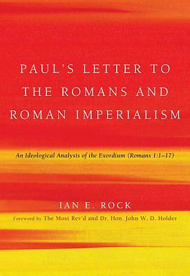 Pauls Letter to the Romans and Roman Imperialism