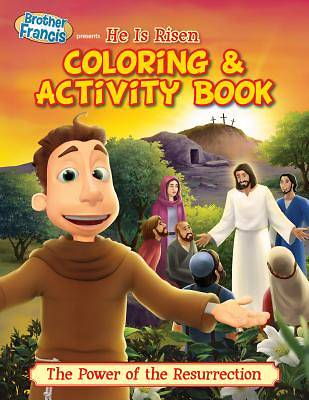 Brother Francis Presents He Is Risen Coloring & Activity Book