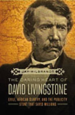 The Daring Heart of David Livingstone (International Edition)