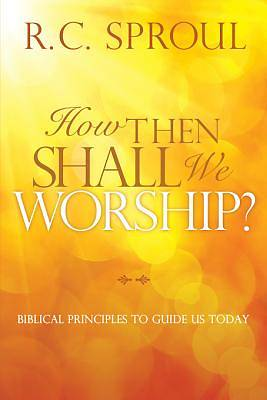 How Then Shall We Worship? [ePub Ebook]