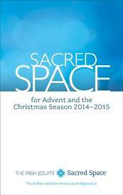 Sacred Space for Advent and the Christmas Season 20142015