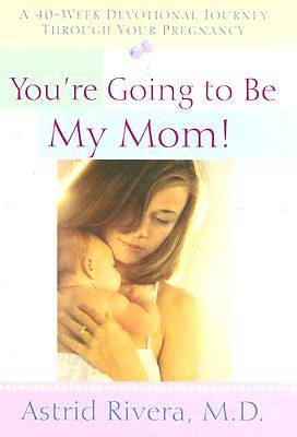 Youre Going to Be My Mom!
