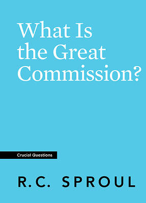 Picture of What Is the Great Commission?