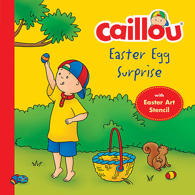 Picture of Caillou, Easter Egg Surprise (Easter Stencil Included)