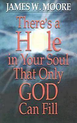 Theres a Hole in Your Soul That Only God Can Fill