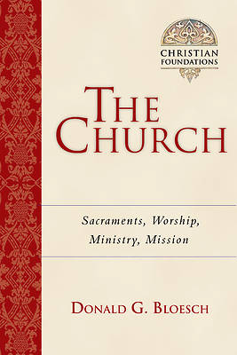 Picture of The Church - Sacraments, Worship, Ministry, Mission