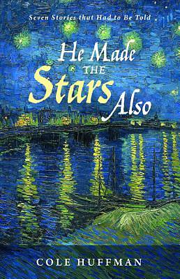 Picture of He Made the Stars Also