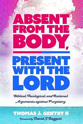 Picture of Absent from the Body, Present with the Lord