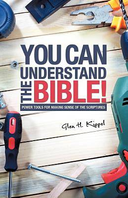 You Can Understand the Bible!
