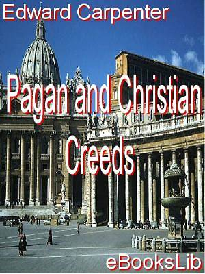 Pagan and Christian Creeds [Adobe Ebook]