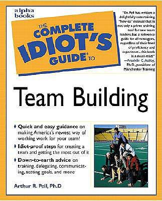 The Complete Idiots Guide to Team Building