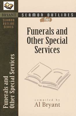 Sermon Outlines for Funerals and Other Special Occasions