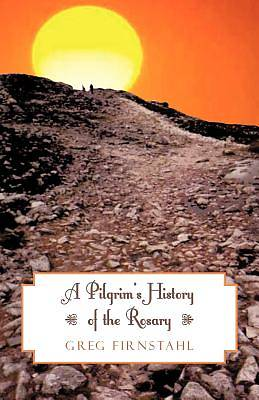 Picture of A Pilgrim's History of the Rosary