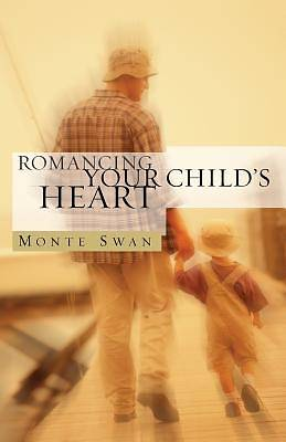 Romancing Your Childs Heart