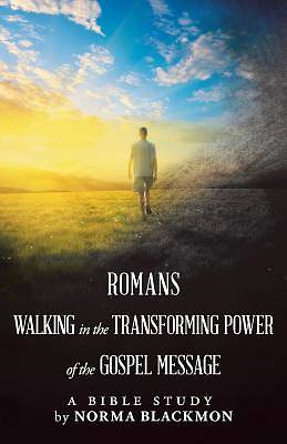 Picture of Romans Walking in the Transforming Power of the Gospel Message